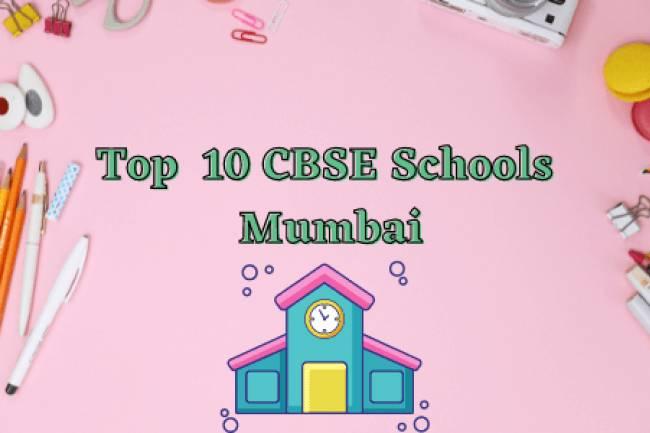 Top 10 CBSE Schools In Mumbai